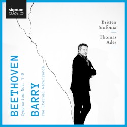 Beethoven: Symphonies nos. 7–9 / Barry: The Eternal Recurrence by Beethoven ,   Barry ;   Britten Sinfonia ,   Thomas Adès