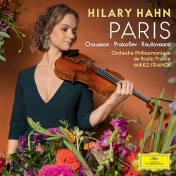 Paris by Chausson ,   Prokofiev ,   Rautavaara ;   Hilary Hahn ,   Orchestre philharmonique de Radio France ,   Mikko Franck