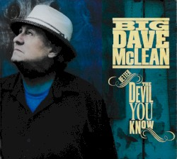 Big Dave McLean - I Need You