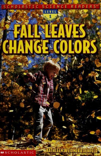 Leaves Change Colors by Kathleen Weidner Zoehfeld